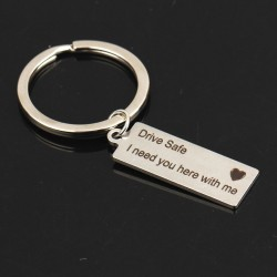 Drive Safe I Need You Here With Me keychain keyring