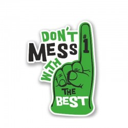 Don't Mess With The Best - vinyl car sticker - waterproof - 13 * 8.5cm